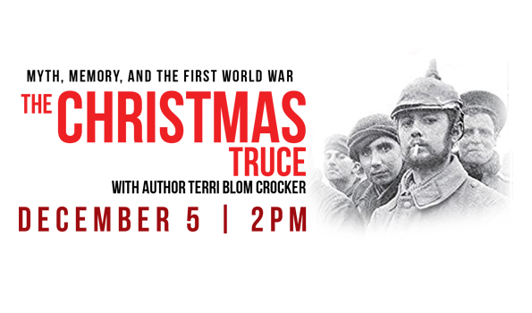 The Christmas Truce with Author Teri Blom Crocker - December 5 at 2pm